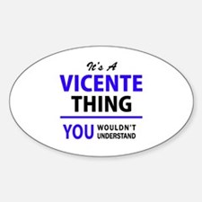VICENTE thing, you wouldn't understand! Decal