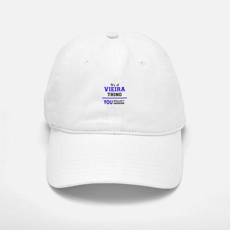 VIEIRA thing, you wouldn't understand! Baseball Baseball Cap