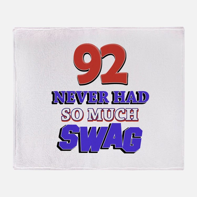 92 Never Had So Much Swag Throw Blanket