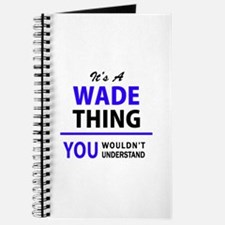 WADE thing, you wouldn't understand! Journal