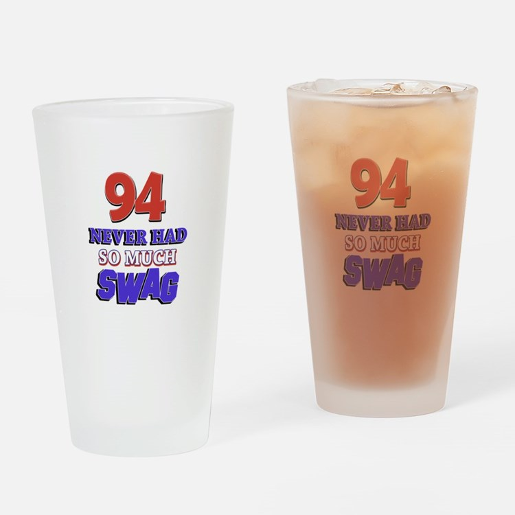 94 Never Had So Much Swag Drinking Glass