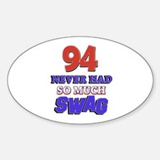 94 Never Had So Much Swag Decal