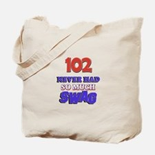 102 Never Had So Much Swag Tote Bag