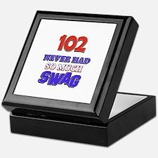 102 Never Had So Much Swag Keepsake Box