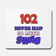102 Never Had So Much Swag Mousepad