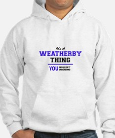 WEATHERBY thing, you wouldn't un Hoodie