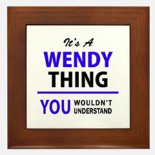 WENDY thing, you wouldn't understand! Framed Tile