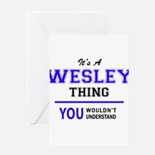 WESLEY thing, you wouldn't understa Greeting Cards