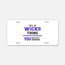 WICKS thing, you wouldn't u Aluminum License Plate