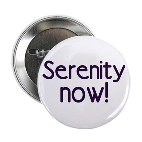 Serenity Now! Button