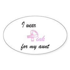 I wear Pink for my Aunt Oval Decal