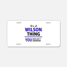 WILSON thing, you wouldn't Aluminum License Plate