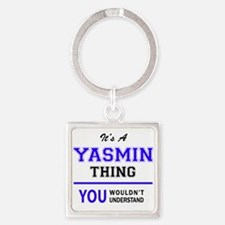 YASMIN thing, you wouldn't understand! Keychains