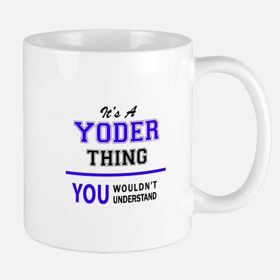 YODER thing, you wouldn't understand! Mugs