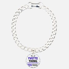 YVETTE thing, you wouldn Bracelet