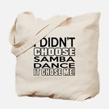 I Did Not Choose Samba Dance Tote Bag