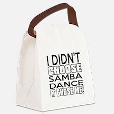 I Did Not Choose Samba Dance Canvas Lunch Bag