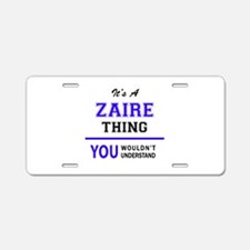 ZAIRE thing, you wouldn't u Aluminum License Plate