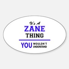 ZANE thing, you wouldn't understand! Decal