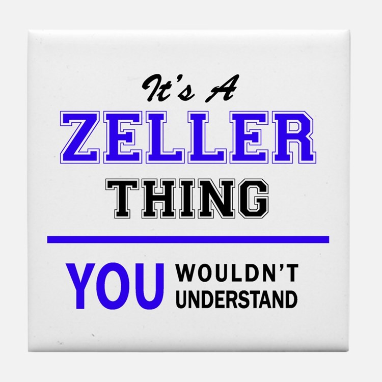 ZELLER thing, you wouldn't understand Tile Coaster