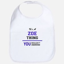 ZOE thing, you wouldn't understand! Bib