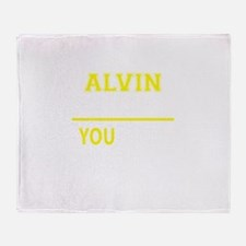 ALVIN thing, you wouldn't understand Throw Blanket