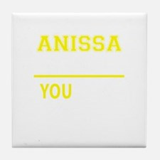 ANISSA thing, you wouldn't understand Tile Coaster