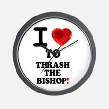 I LOVE TO THRASH THE BISHOP! - Wall Clock