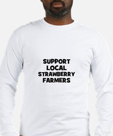 support local strawberry farm Long Sleeve T-Shirt