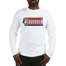 Bruuuce! Long Sleeve T-Shirt