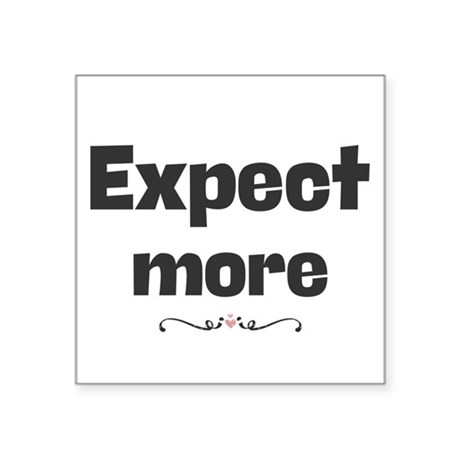 Expect more. Sticker