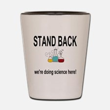 doing science here! Shot Glass