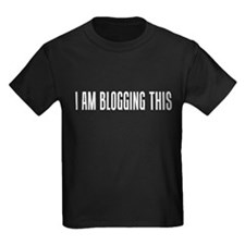 I am Blogging This T
