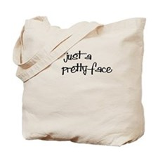 Not just a Pretty Face! Tote Bag