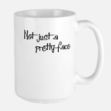 Not just a Pretty Face! Large Mug