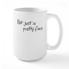 Not just a Pretty Face! Mug