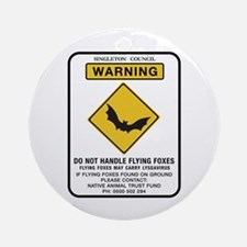 Do Not Handle Flying Foxes, Australia Ornament (R