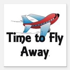"""Time to Fly Away Square Car Magnet 3"""" x 3"""""""