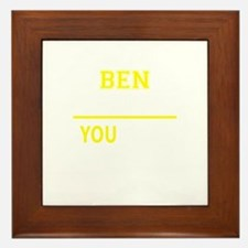BEN thing, you wouldn't understand! Framed Tile