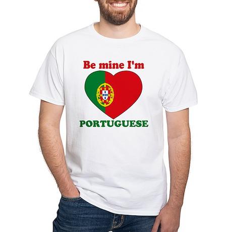 Be Mine I'm Portuguese White T-Shirt