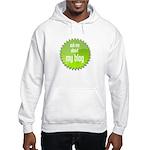 I am Blogging This Hooded Sweatshirt
