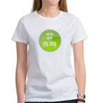 I am Blogging This Women's T-Shirt