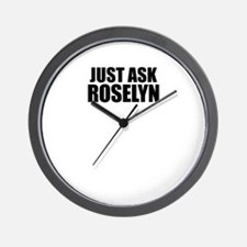 Just ask ROSELYN Wall Clock