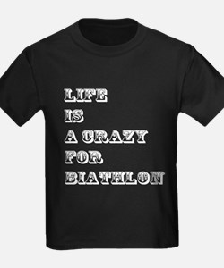Life is A Crazy For Biathlon T
