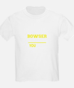 BOWSER thing, you wouldn't understand! T-Shirt