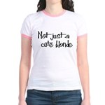 Not just a cute blonde! Jr. Ringer T-Shirt