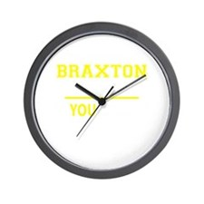 BRAXTON thing, you wouldn't understand! Wall Clock