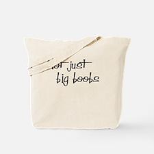 Not just Big Boobs! Tote Bag