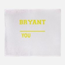 BRYANT thing, you wouldn't understan Throw Blanket