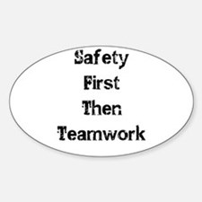 Safety First Then Teamwork Decal